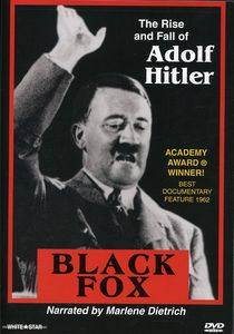 Black Fox: The Rise and Fall of Adolf Hitler