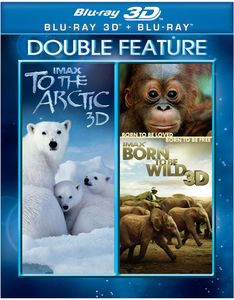 IMAX: To the Arctic /  IMAX: Born to Be Wild