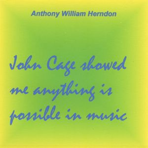 John Cage Showed Me Anything Is Possible in Music