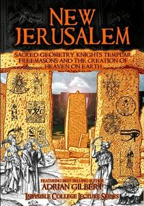 New Jerusalem: Sacred Geometry, Knights Templar