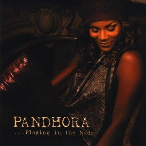 Pandhora : Playing in the Nude