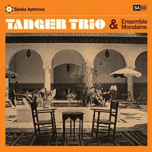 Tanger Trio and Ensemble Mondaine
