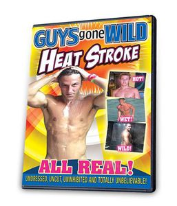 Guys Gone Wild: Heat Stroke