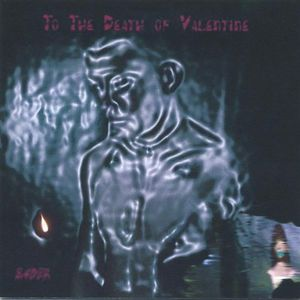 To the Death of Valentine