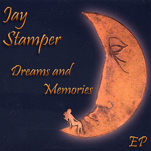 Stamper, Jay : Dreams & Memories
