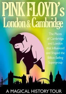 Pink Floyd's: London and Cambridge