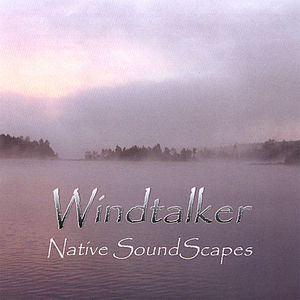 Windtalker-Native Soundscapes