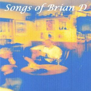 Songs of Brian D