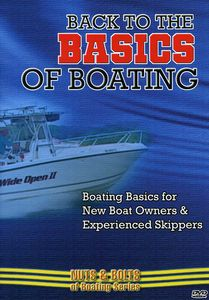 Back To The Basics Of Boating: Boating Basics For New Boat Owners AndExperienced Skippers