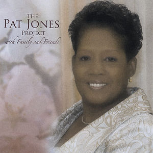 Pat Jones Project with Family & Friends