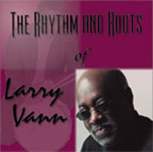Rhythm & Roots of Larry Vann
