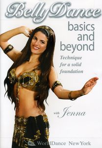Bellydance Basics and Beyond: Technique For A Solid Fuondation