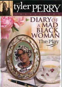 The Tyler Perry Collection: Diary Of A Mad Black Woman - The Play [Filmed Stage Plays]