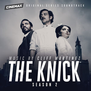 Knick 2 (Original Series Soundtrack)