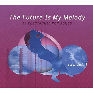 Future Is My Melody : 13 Electronic Pop Songs