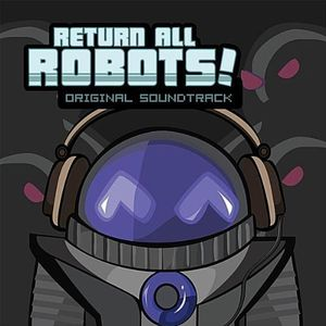 Return All Robots! (Original Soundtrack)
