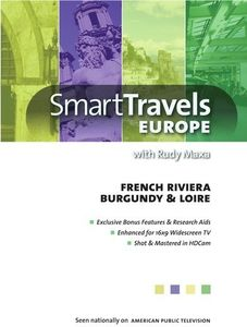 Smart Travels Europe With Rudy Maxa: French Riviera/ Burgundy And Loire