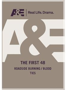 First 48: Roadside Burning/ Blood Ties