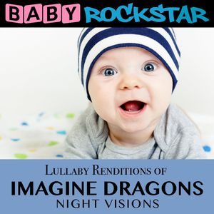 Lullaby Renditions of Imagine Dragons: Nightvision