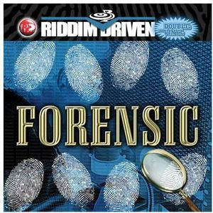 RIDDIM DRIVEN: FORENSIC /  VARIOUS