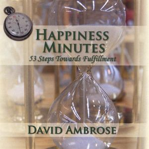 Happiness Minutes: 53 Steps Towards Fulfillment