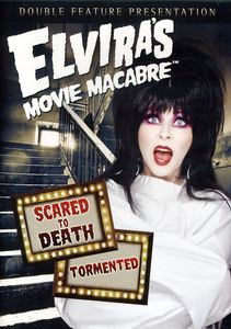 Elvira's Movie Macabre: Scared To Death/ Tormented