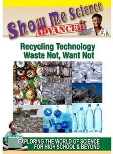 Recycling Technology: Waste Not Want Not