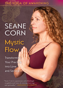 Seane Corn Yoga Of Awakening Mystic Flow