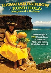Hawaiian Rainbow /  Kumu Hula: Keepers of a Culture