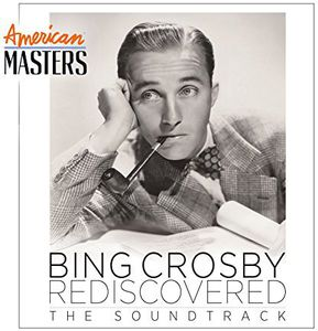 Bing Rediscovered: American Masters Soundtrack