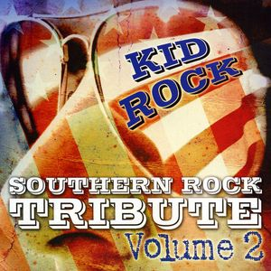 Kid Rock Southern Rock Tribute 2 /  Various