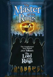 The Master of the Rings: The Unauthorized Story Behind J.R.R. Tolkien's the Lord of the Rings