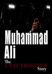Unauthorized Story: Muhammad Ali - Fighting Spirit