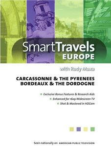 Smart Travels Europe With Rudy Maxa: Carcassonne And ThePyrenees/ Bordeaux And The Dordogne
