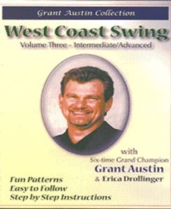 West Coast Swing with Grant Austin, Vol. Three, Intermediate/ Advanced