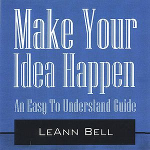 Make Your Idea Happen-Easy to Understand Guide