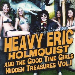 Heavy Eric & the Good Time Girls : Vol. 1-Hidden Treasures