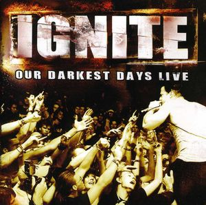 Our Darkest Days Live