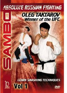 Sambo: Absolute Russian Fighting Smashing Techniques With Oleg, Vol. 1