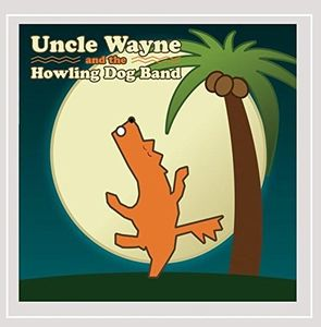 Uncle Wayne & the Howling Dog Band