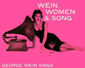 Wein, Women and Song