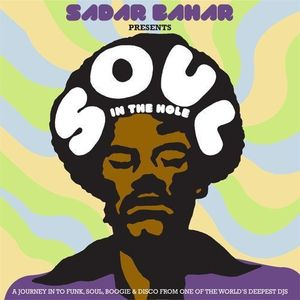 Sadar Bahar Presents Soul in the Hole /  Various