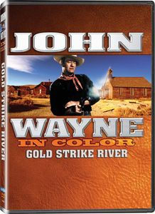 John Wayne in Color: Gold Strike River