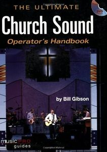 Ultimate Church Sound Operator's Handbook [With Book]