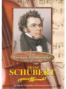 Famous Composers: Franz Schubert [Documentary]