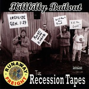 Runaway Freight : Hillbilly Bailout-The Recession Tapes
