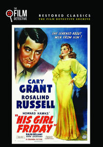 His Girl Friday (The Film Detective Restored Version)