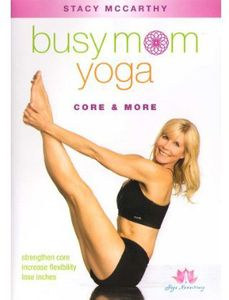 Busy Mom Yoga: Core and More With Stacy Mccarthy