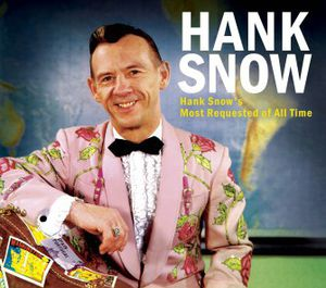 Hank Snow's Most Requested of All Time