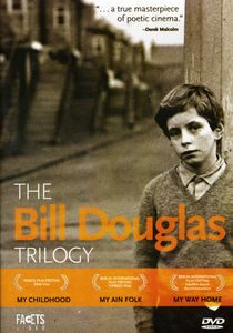 The Bill Douglas Trilogy